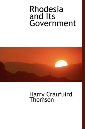 Rhodesia and Its Government