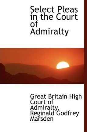 Select Pleas in the Court of Admiralty