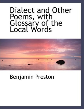 Dialect and Other Poems with Glossary of the Local Words