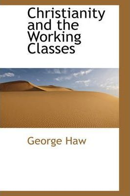 Christianity and the Working Classes
