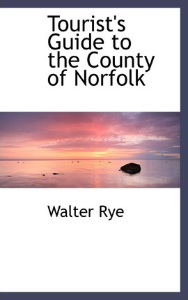 Tourist's Guide to the County of Norfolk