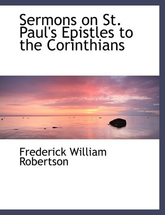 Sermons on St. Paul's Epistles to the Corinthians