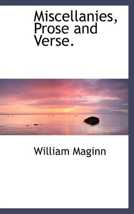 Miscellanies, Prose and Verse.