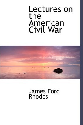 Lectures on the American Civil War