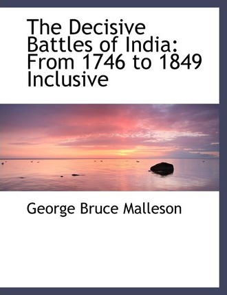The Decisive Battles of India