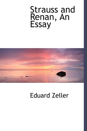 Strauss and Renan, an Essay