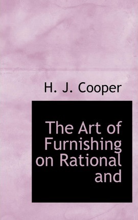 The Art of Furnishing on Rational and a Sthetic Principles