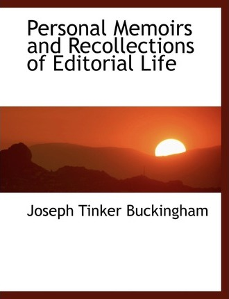 Personal Memoirs and Recollections of Editorial Life