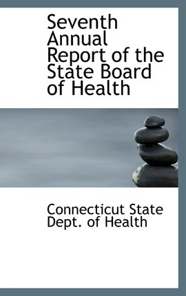 Seventh Annual Report of the State Board of Health