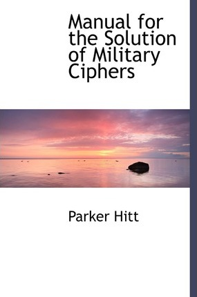 Manual for the Solution of Military Ciphers