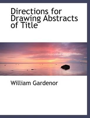 Directions for Drawing Abstracts of Title