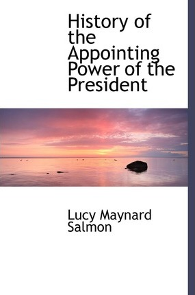 History of the Appointing Power of the President