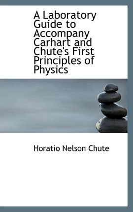 A Laboratory Guide to Accompany Carhart and Chute's First Principles of Physics