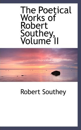 The Poetical Works of Robert Southey, Volume II