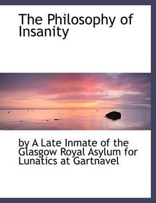 The Philosophy of Insanity