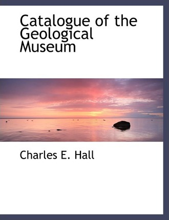 Catalogue of the Geological Museum