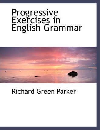 Progressive Exercises in English Grammar