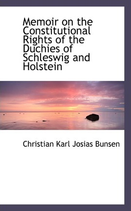 Memoir on the Constitutional Rights of the Duchies of Schleswig and Holstein