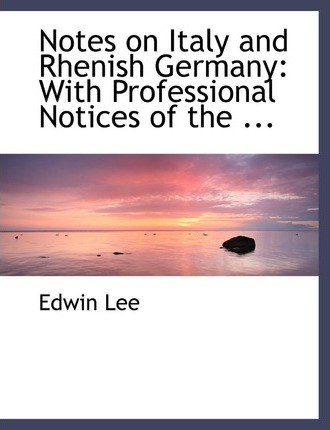 Notes on Italy and Rhenish Germany