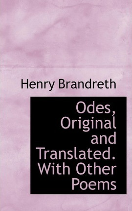 Odes, Original and Translated. with Other Poems