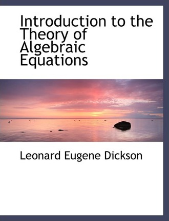Introduction to the Theory of Algebraic Equations