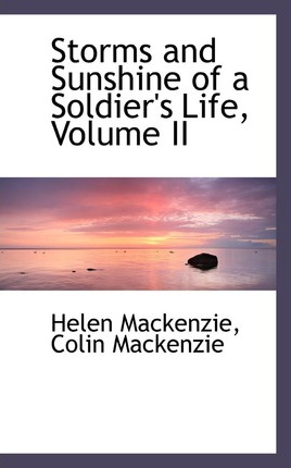 Storms and Sunshine of a Soldier's Life, Volume II