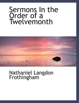 Sermons in the Order of a Twelvemonth