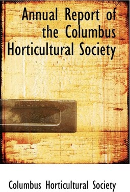 Annual Report of the Columbus Horticultural Society