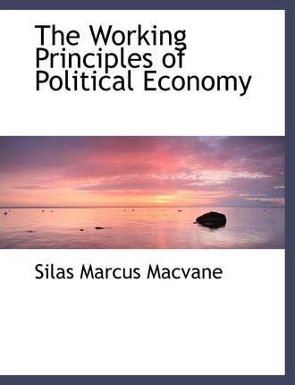 The Working Principles of Political Economy