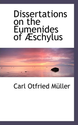 Dissertations on the Eumenides of Aeschylus