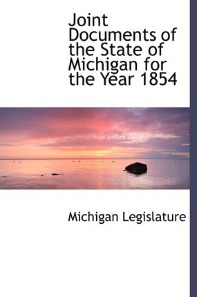 Joint Documents of the State of Michigan for the Year 1854
