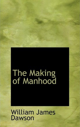 The Making of Manhood