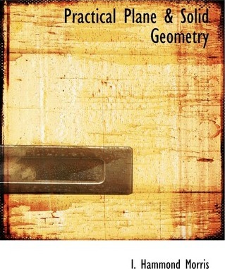 Practical Plane a Solid Geometry
