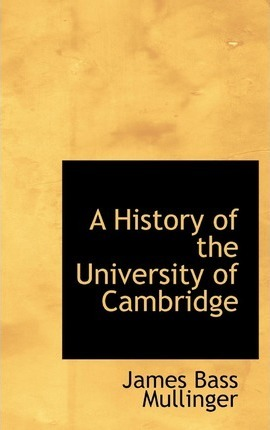 A History of the University of Cambridge