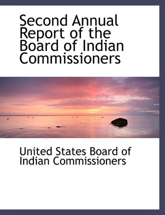 Second Annual Report of the Board of Indian Commissioners