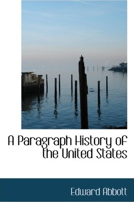 A Paragraph History of the United States