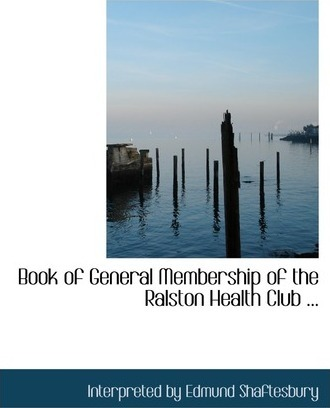 Book of General Membership of the Ralston Health Club ...