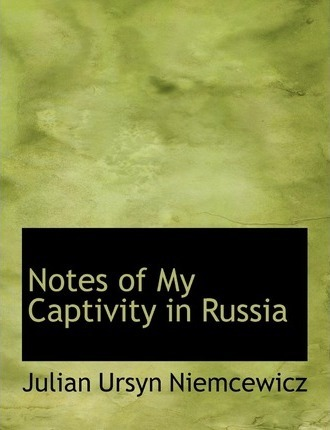 Notes of My Captivity in Russia