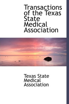 Transactions of the Texas State Medical Association
