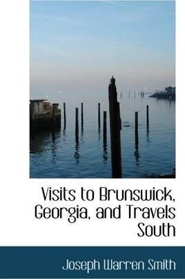 Visits to Brunswick, Georgia, and Travels South