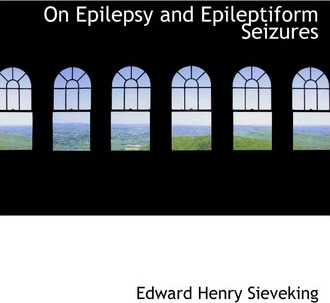 On Epilepsy and Epileptiform Seizures