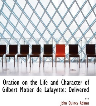 Oration on the Life and Character of Gilbert Motier de Lafayette
