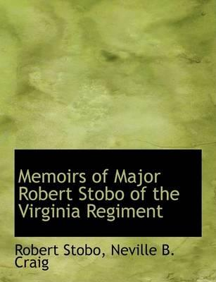 Memoirs of Major Robert Stobo of the Virginia Regiment