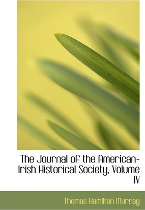 The Journal of the American-Irish Historical Society, Volume IV