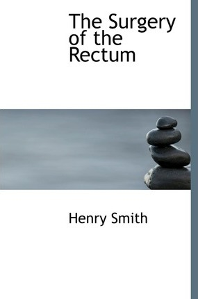 The Surgery of the Rectum