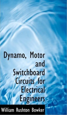 Dynamo, Motor and Switchboard Circuits for Electrical Engineers