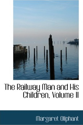 The Railway Man and His Children, Volume II