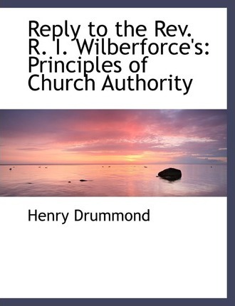 Reply to the REV. R. I. Wilberforce's