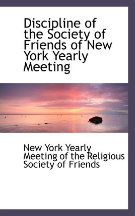 Discipline of the Society of Friends of New York Yearly Meeting