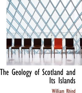 The Geology of Scotland and Its Islands